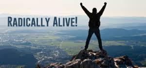 radically alive